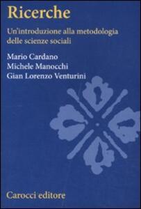 Ricerche sociali. Un'introduzione alla metodologia delle scienze sociali