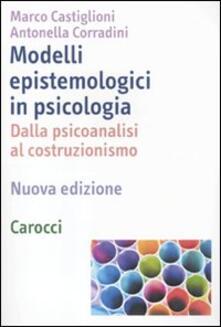 Festivalpatudocanario.es Modelli epistemologici in psicologia. Dalla psicoanalisi al costruzionismo Image