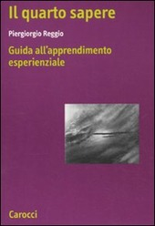 Il quarto sapere. Guida all'apprendimento esperenziale. L'apprendimento esperenziale. Vol. 1