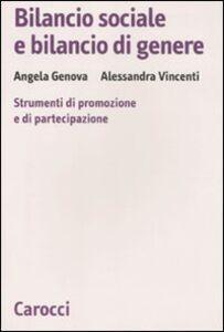 Foto Cover di Bilancio sociale e bilancio di genere. Strumenti di promozione e di partecipazione, Libro di Angela Genova,Alessandra Vincenti, edito da Carocci