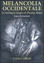 Melancolia occidentale. «La montagna magica» di Thomas Mann