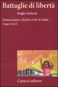 Battaglie di libertà. Democrazia e diritti civili in Italia (1943-2011)