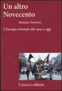 Un altro Novecento. L'Europa orientale dal 1919 a oggi