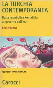 Libro La Turchia contemporanea. Dalla repubblica kemalista al governo AKP Lea Nocera