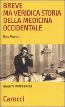 Breve ma veridica storia della medicina occidentale -  Roy Porter - copertina