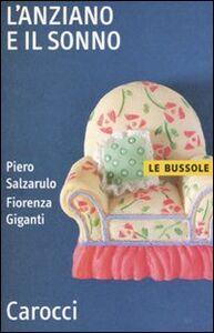 Libro L' anziano e il sonno Piero Salzarulo , Fiorenza Giganti
