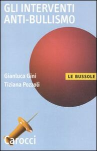 Libro Gli interventi anti-bullismo Gianluca Gini , Tiziana Pozzoli