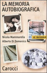 Libro La memoria autobiografica Nicola Mammarella , Alberto Di Domenico
