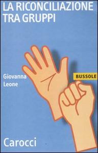 Libro La riconciliazione tra gruppi Giovanna Leone