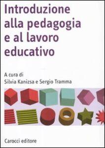 Libro Introduzione alla pedagogia e al lavoro educativo