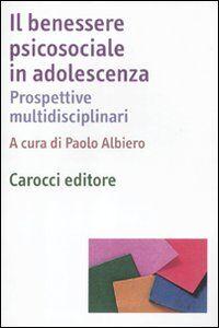 Libro Il benessere psicosociale in adolescenza. Prospettive multidisciplinari