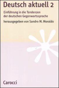 Libro Deutsch aktuell. Einführung in die Tendenzen der deutschen Gegenwartssprache. Vol. 2