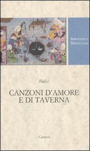 Foto Cover di Canzoni d'amore e di taverna. Nel Trecento alla corte di Shiraz, Libro di Hafez, edito da Carocci