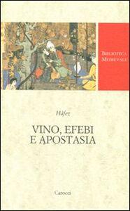 Foto Cover di Vino, efebi e apostasia, Libro di Hafez, edito da Carocci