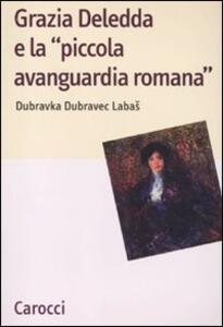Grazia Deledda e la «piccola avanguardia romana»