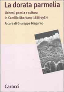 La dorata parmelia. Licheni, poesia e cultura in Camillo Sbarbaro (1888-1967)