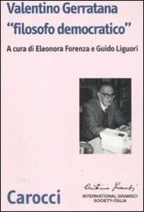 Foto Cover di Valentino Gerratana «filosofo democratico», Libro di  edito da Carocci