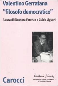 Libro Valentino Gerratana «filosofo democratico»