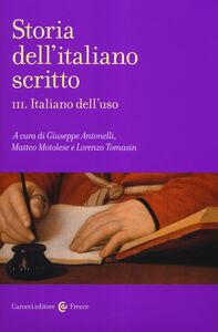 Foto Cover di Storia dell'italiano scritto. Vol. 3: Italiano dell'uso., Libro di  edito da Carocci