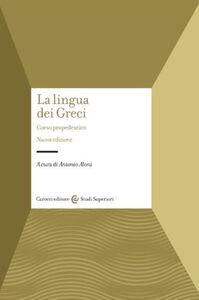 Foto Cover di La lingua dei Greci. Corso propedeutico, Libro di  edito da Carocci