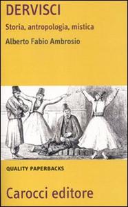 Libro Dervisci. Storia, antropologia, mistica Alberto F. Ambrosio