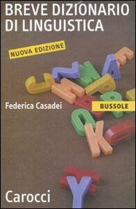 Libro Breve dizionario di linguistica Federica Casadei