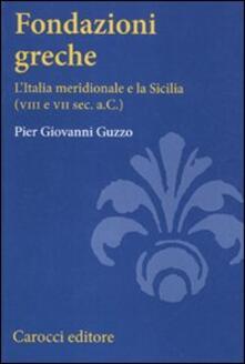 Warholgenova.it Fondazioni greche. L'Italia meridionale e la Sicilia (VIII e VII sec. a.C.) Image