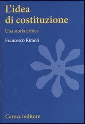 L' idea di costituzione. Una storia critica