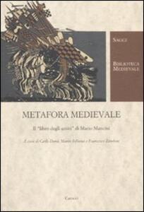 Metafora medievale. Il «libro degli amici» di Mario Mancini