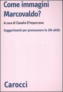 Libro Come immagini Marcovaldo? Suggerimenti per promuovere le life skills