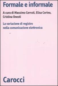 Libro Formale e informale. La variazione di registro nella comunicazione elettronica