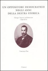 Un oppositore democratico negli anni della destra storica. Giorgio Asproni parlamentare (1848-1876)