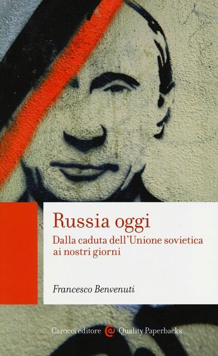 Russia oggi. Dalla caduta dell'Unione Sovietica ai nostri giorni -  Francesco Benvenuti - copertina
