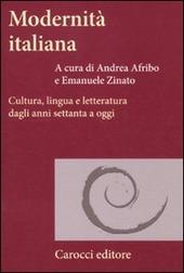 Modernità italiana. Cultura, lingua e letteratura dagli anni settanta a oggi