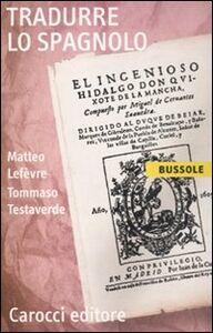 Libro Tradurre lo spagnolo Matteo Lefèvre , Tommaso Testaverde