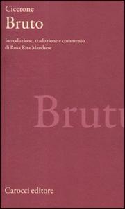 Libro Bruto. Testo latino a fronte M. Tullio Cicerone