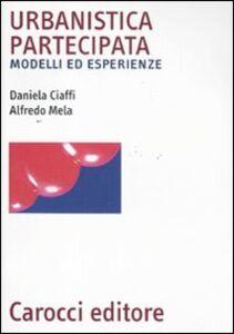 Libro Urbanistica partecipata. Modelli ed esperienze Daniela Ciaffi , Alfredo Mela
