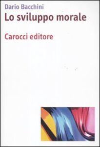 Libro Lo sviluppo morale Dario Bacchini