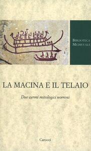 Libro La macina e il telaio. Due carmi mitologici norreni
