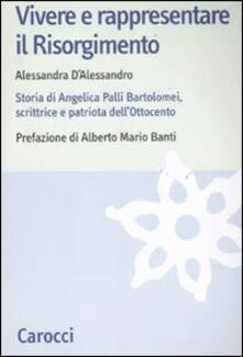 Tegliowinterrun.it Vivere e rappresentare il Risorgimento. Storia di Angelica Palli Bartolomei, scrittrice e patriota dell'Ottocento Image