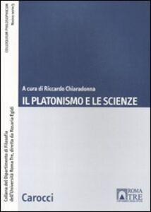 Foto Cover di Il platonismo e le scienze, Libro di  edito da Carocci