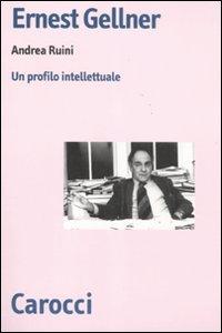 Libro Ernest Gellner. Un profilo intellettuale Andrea Ruini