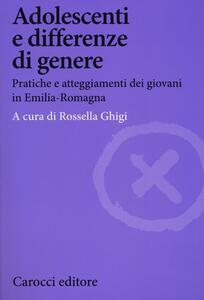 Adolescenti e differenze di genere. Pratiche e atteggiamenti dei giovani in Emilia-Romagna