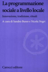 La programmazione sociale a livello locale. Innovazione, tradizione, rituali