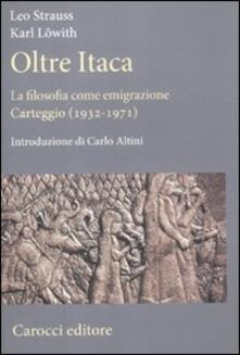 Voluntariadobaleares2014.es Oltre Itaca. La filosofia come emigrazione. Carteggio (1932-1971) Image