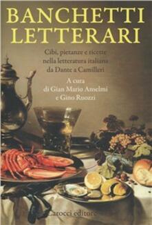 Criticalwinenotav.it Banchetti letterari. Cibi, pietanze e ricette nella letteratura da Dante a Camilleri Image