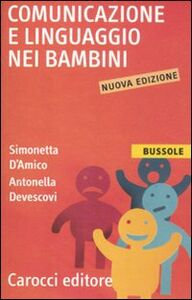 Libro Comunicazione e linguaggio nei bambini Antonella Devescovi , Simonetta D'Amico