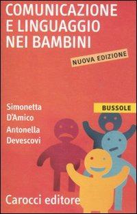 Comunicazione e linguaggio nei bambini - Devescovi Antonella D'Amico Simonetta - wuz.it