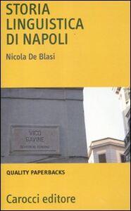 Libro Storia linguistica di Napoli Nicola De Blasi
