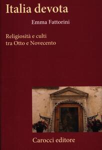 Italia devota. Religiosità e culti tra Otto e Novecento